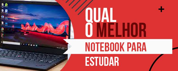 Melhor Notebook Para Estudar